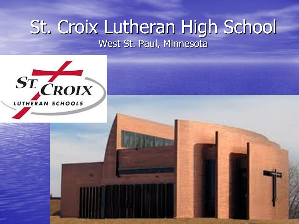 St. Croix Lutheran High School West St. Paul, Minnesota
