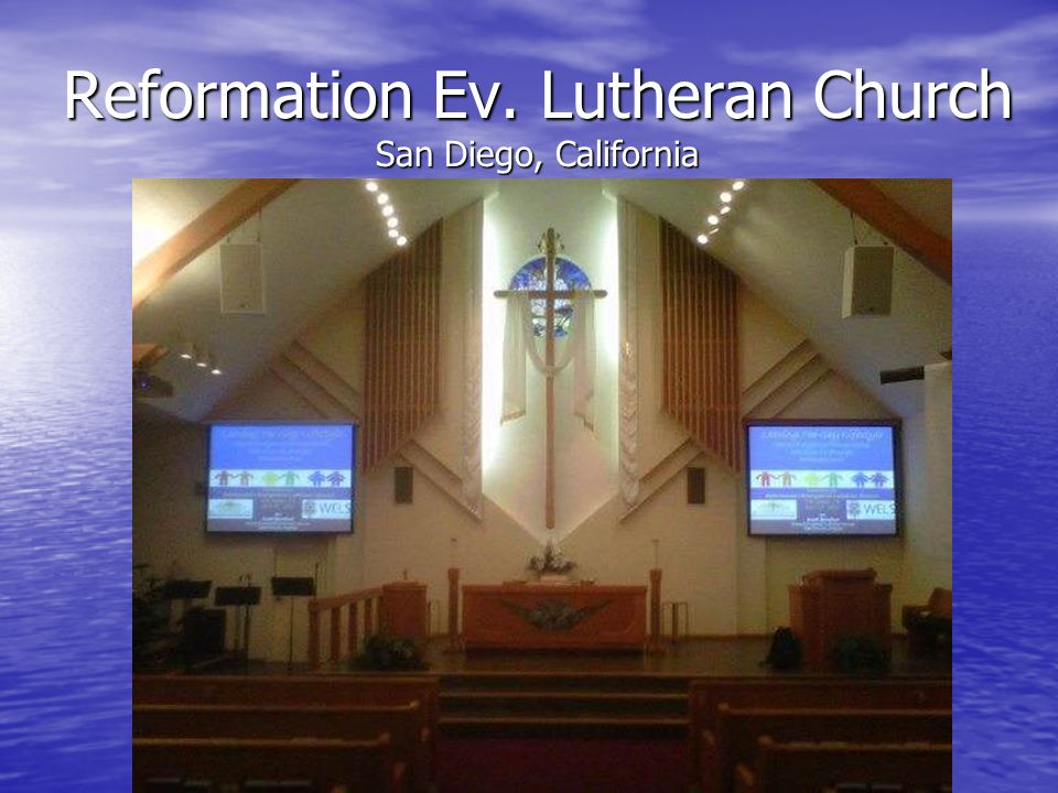 Reformation Ev. Lutheran Church San Diego, California