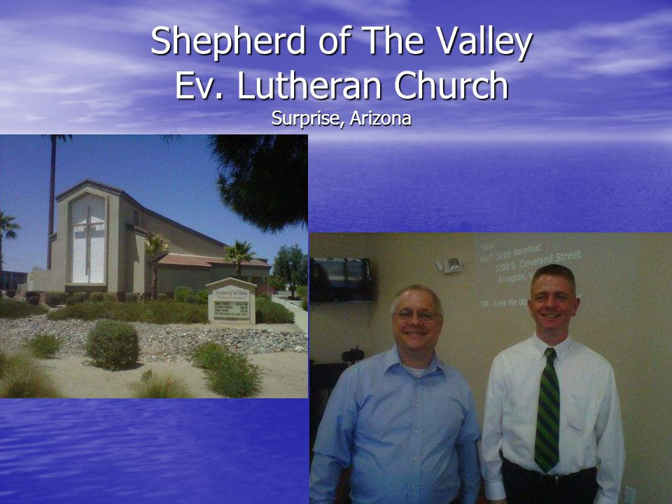 Shepherd of The Valley Ev. Lutheran Church Surprise, Arizona