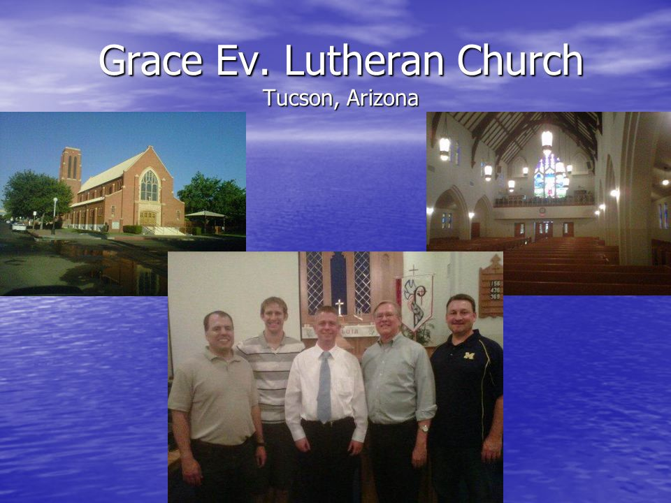 Grace Ev. Lutheran Church Tucson, Arizona