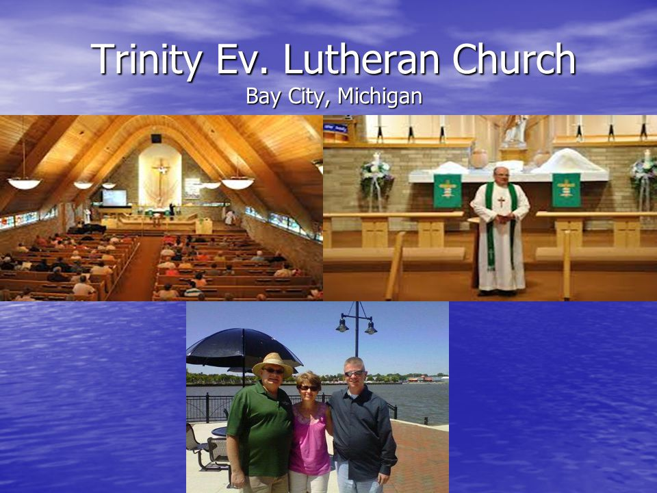 Trinity Ev. Lutheran Church Bay City, Michigan