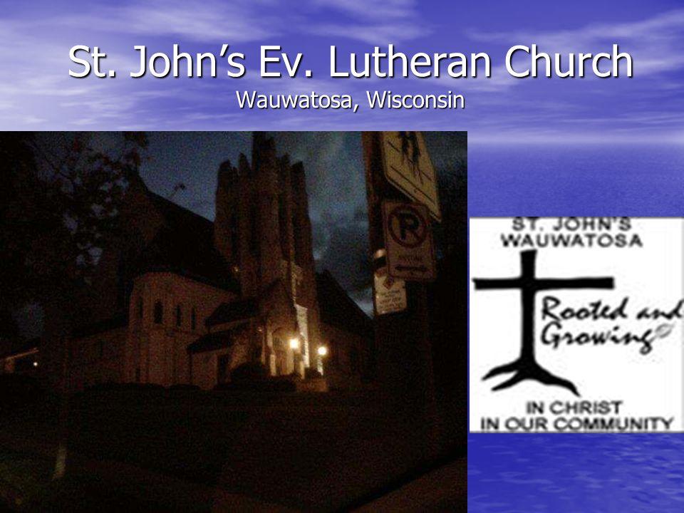 St. John's Ev. Lutheran Church Wauwatosa, Wisconsin