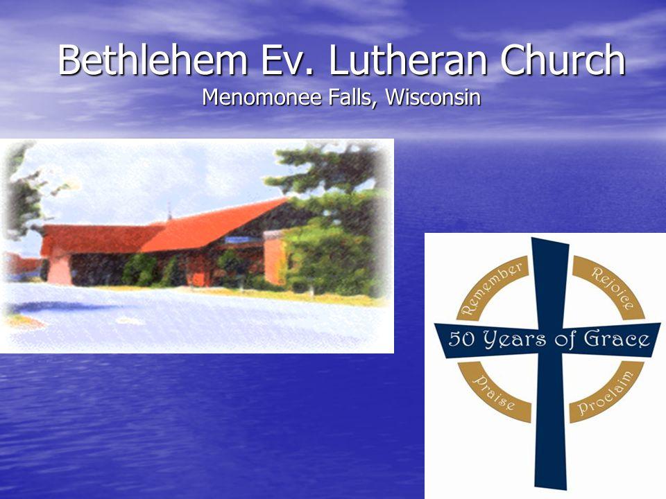 Bethlehem Ev. Lutheran Church Menomonee Falls, Wisconsin