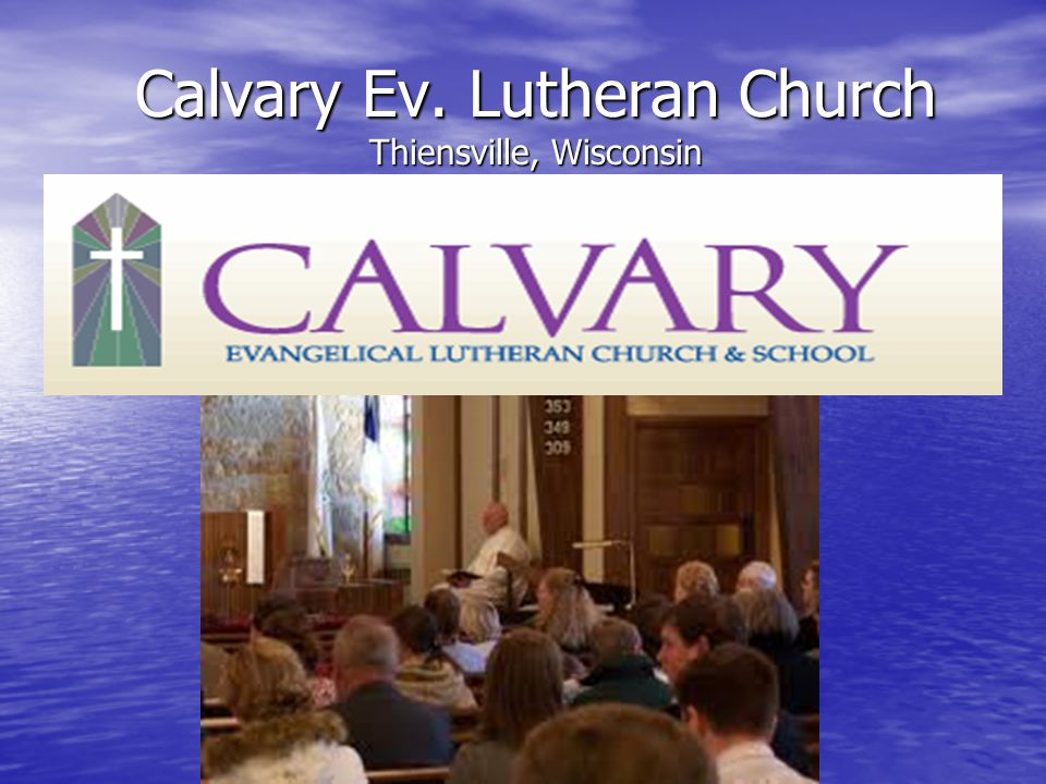 Calvary Ev. Lutheran Church Thiensville, Wisconsin
