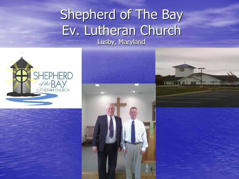 Shepherd of The Bay Ev. Lutheran Church Lusby, Maryland