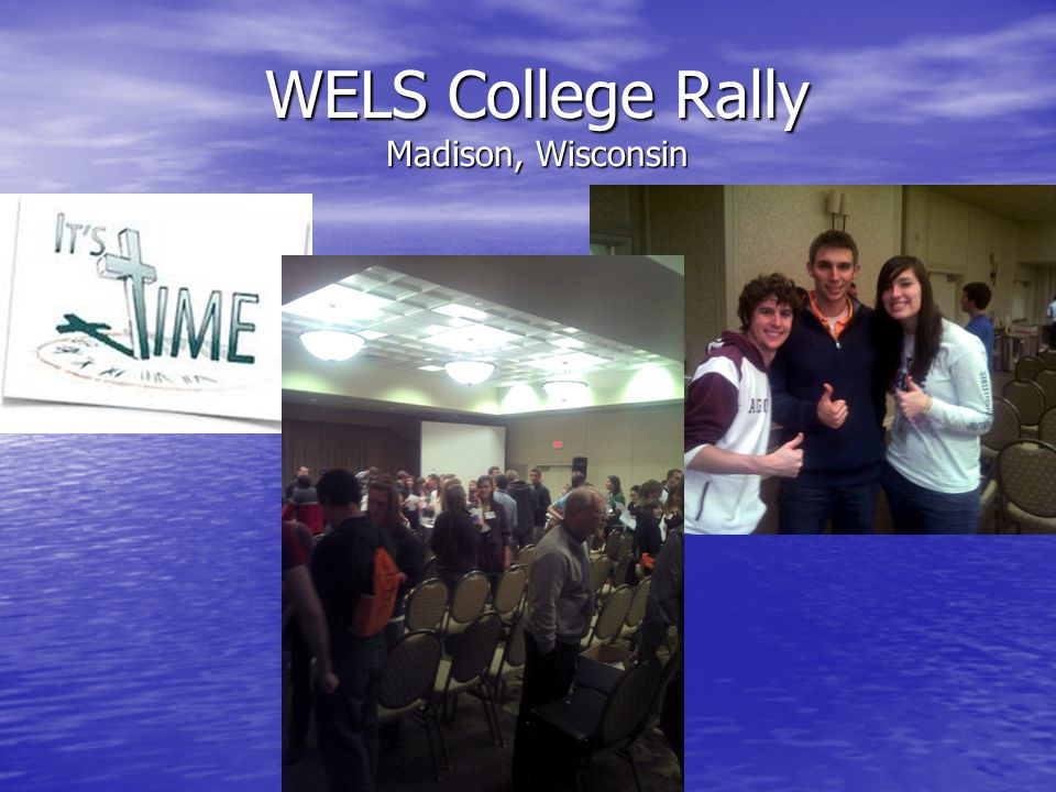 WELS College Rally Madison, Wisconsin