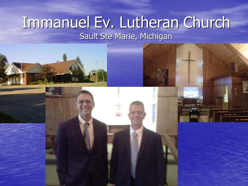 Immanuel Ev. Lutheran Church Sault Ste Marie, Michigan