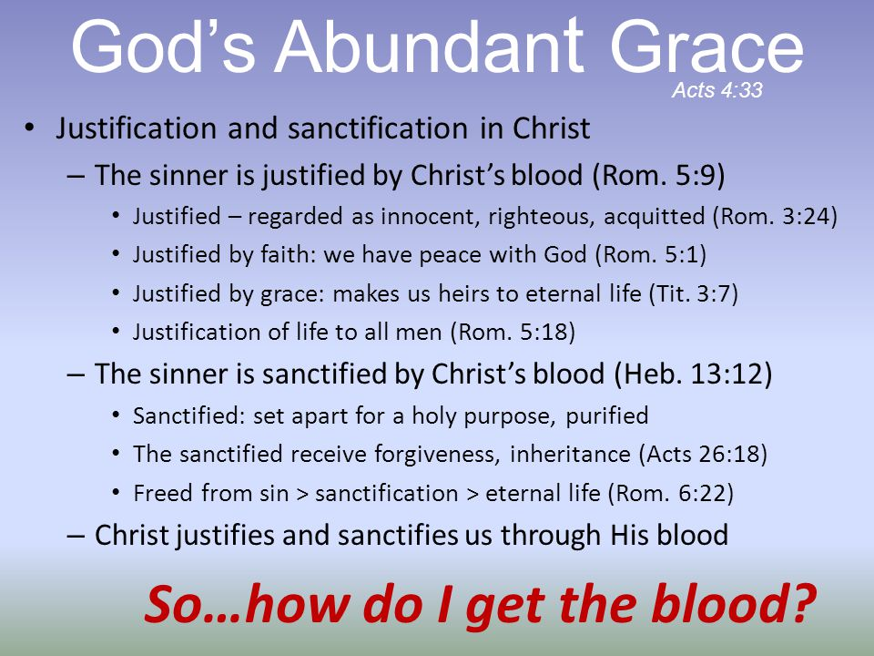 Justification and sanctification in Christ – The sinner is justified by Christ's blood (Rom.