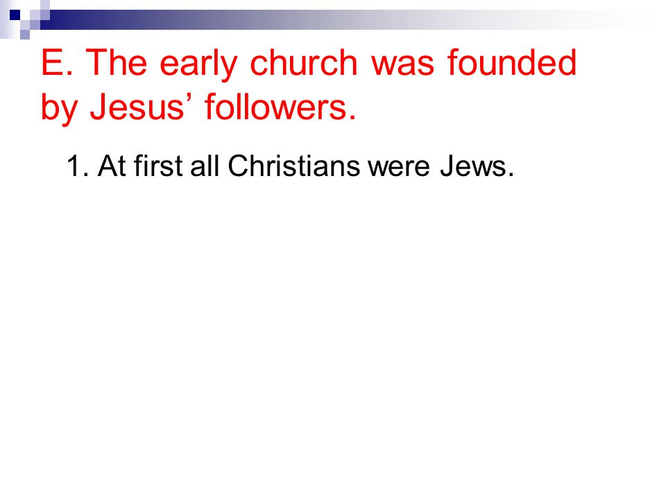 1. At first all Christians were Jews.