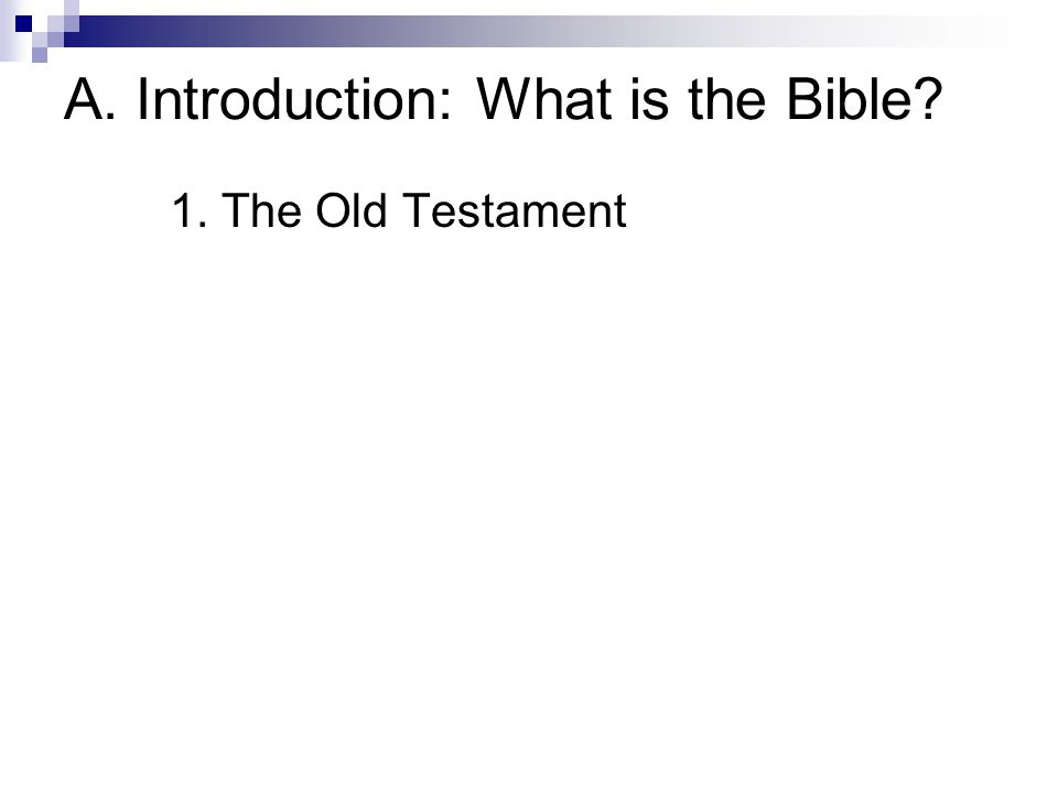 A. Introduction: What is the Bible? 1. The Old Testament