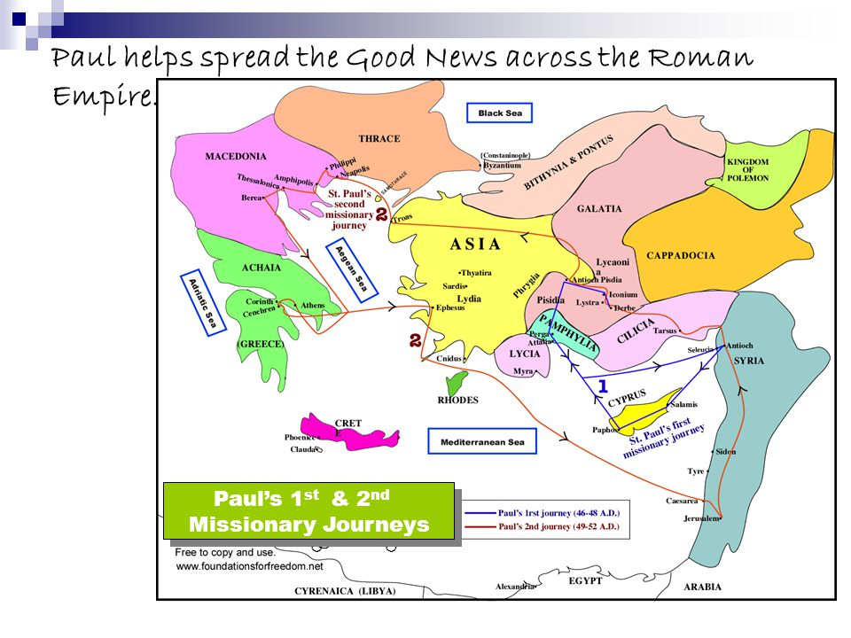 Paul helps spread the Good News across the Roman Empire. Paul's first and Second Missionary Journeys Paul's 1 st & 2 nd Missionary Journeys