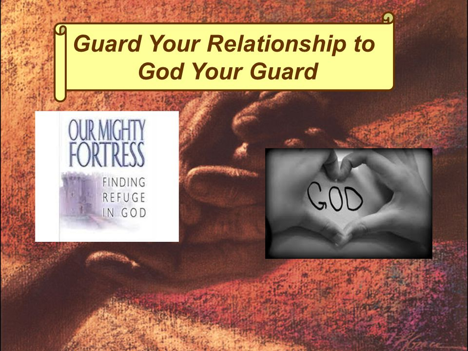 Guard Your Relationship to God Your Guard