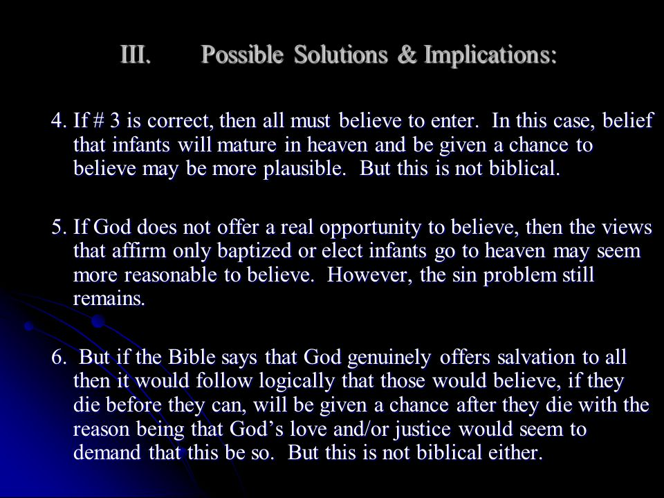 III.Possible Solutions & Implications: 4.If # 3 is correct, then all must believe to enter.