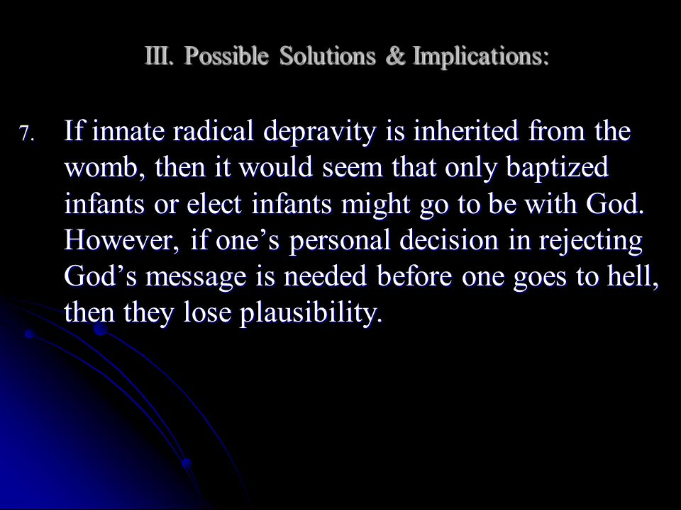 III. Possible Solutions & Implications: 7.