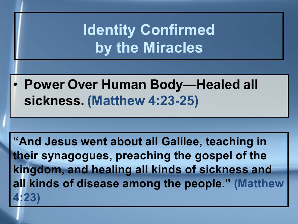 Power Over Human Body—Healed all sickness.