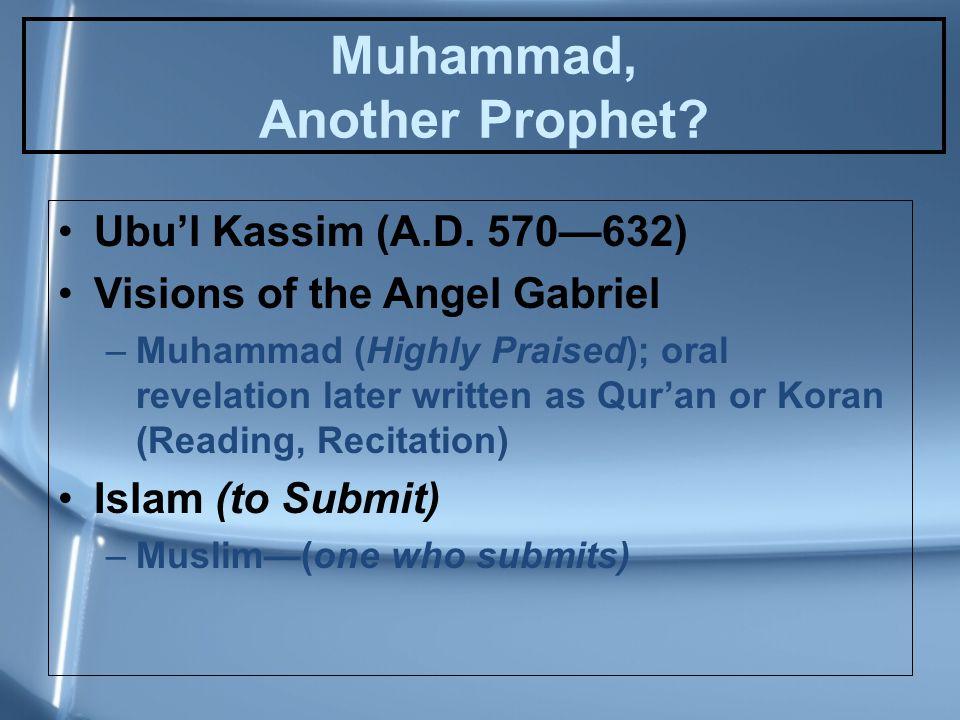 Muhammad, Another Prophet. Ubu'l Kassim (A.D.