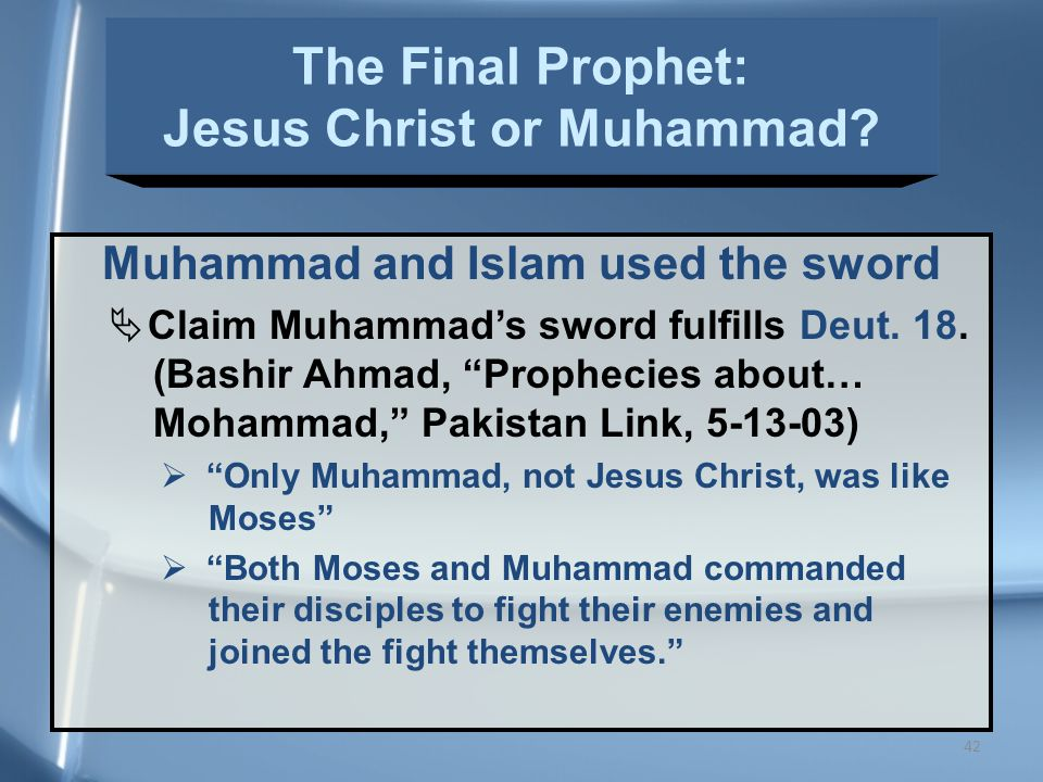 42 Muhammad and Islam used the sword  Claim Muhammad's sword fulfills Deut.