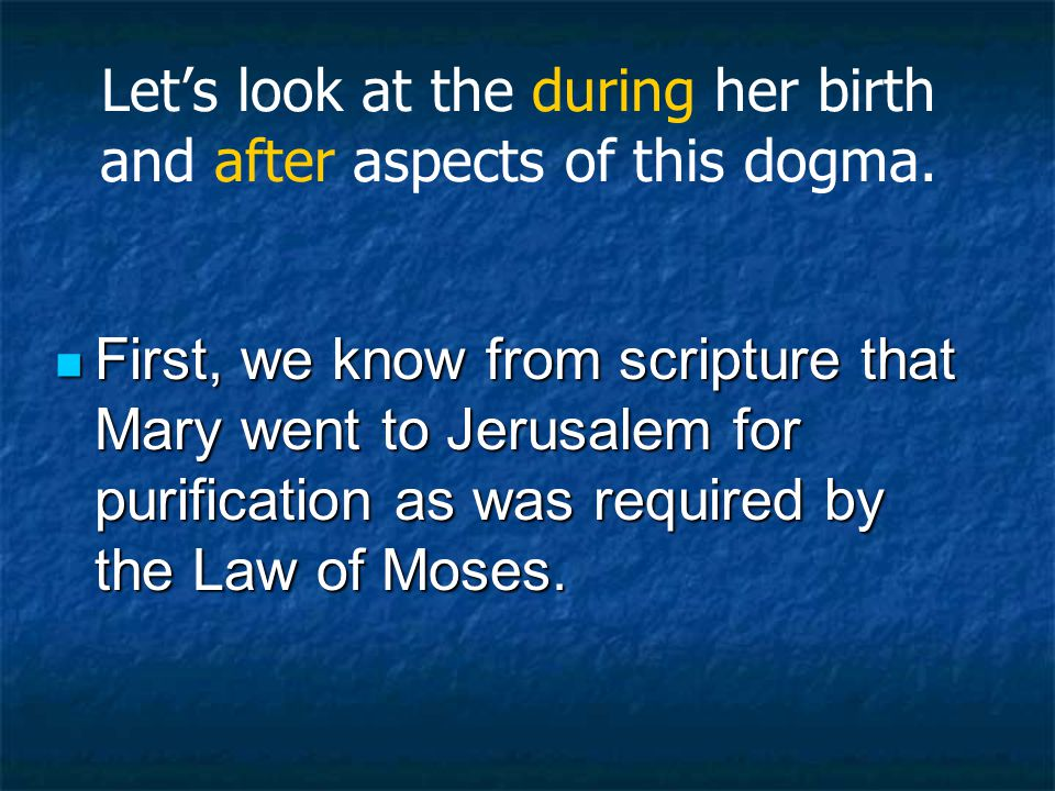 Let's look at the during her birth and after aspects of this dogma.