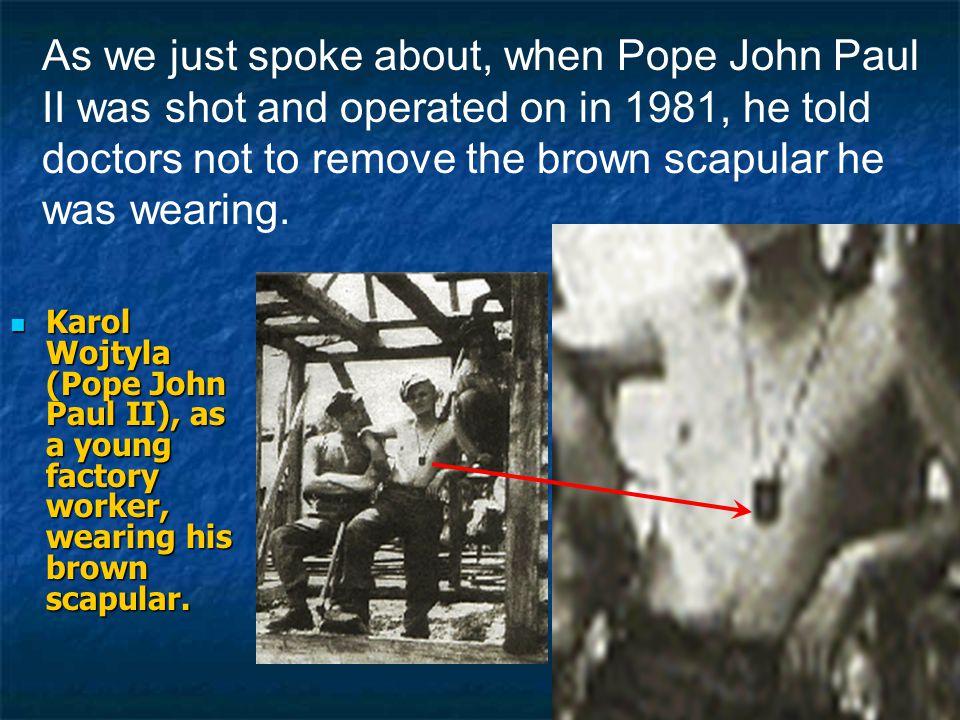 Karol Wojtyla (Pope John Paul II), as a young factory worker, wearing his brown scapular.
