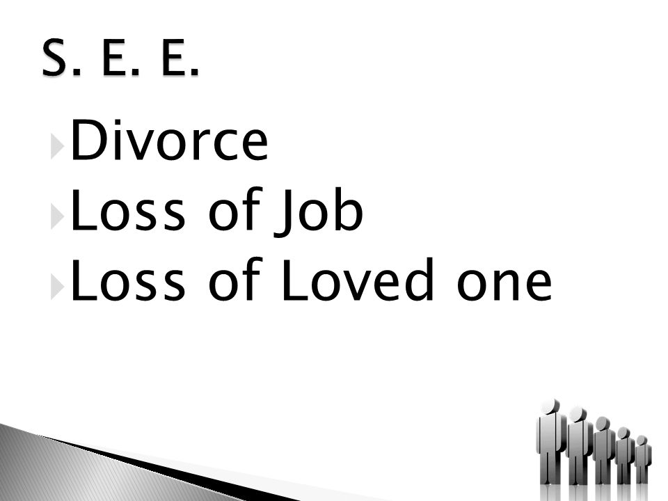  Divorce  Loss of Job  Loss of Loved one