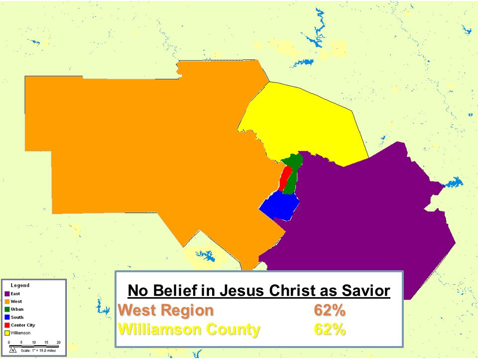 25 No Belief in Jesus Christ as Savior West Region62% Williamson County62%