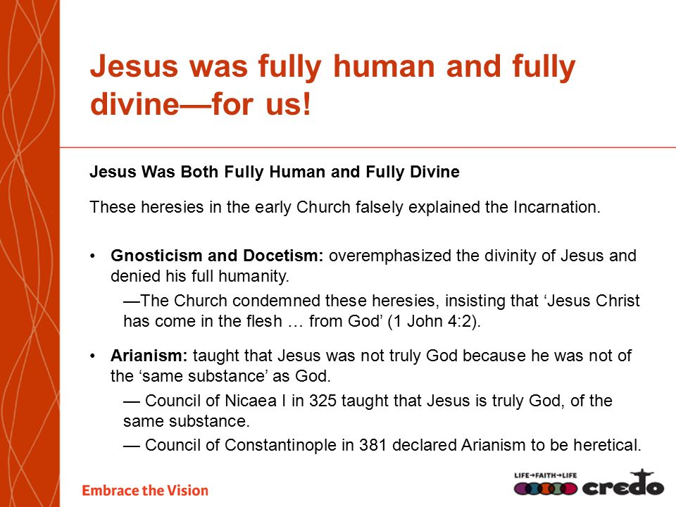 Jesus was fully human and fully divine—for us.