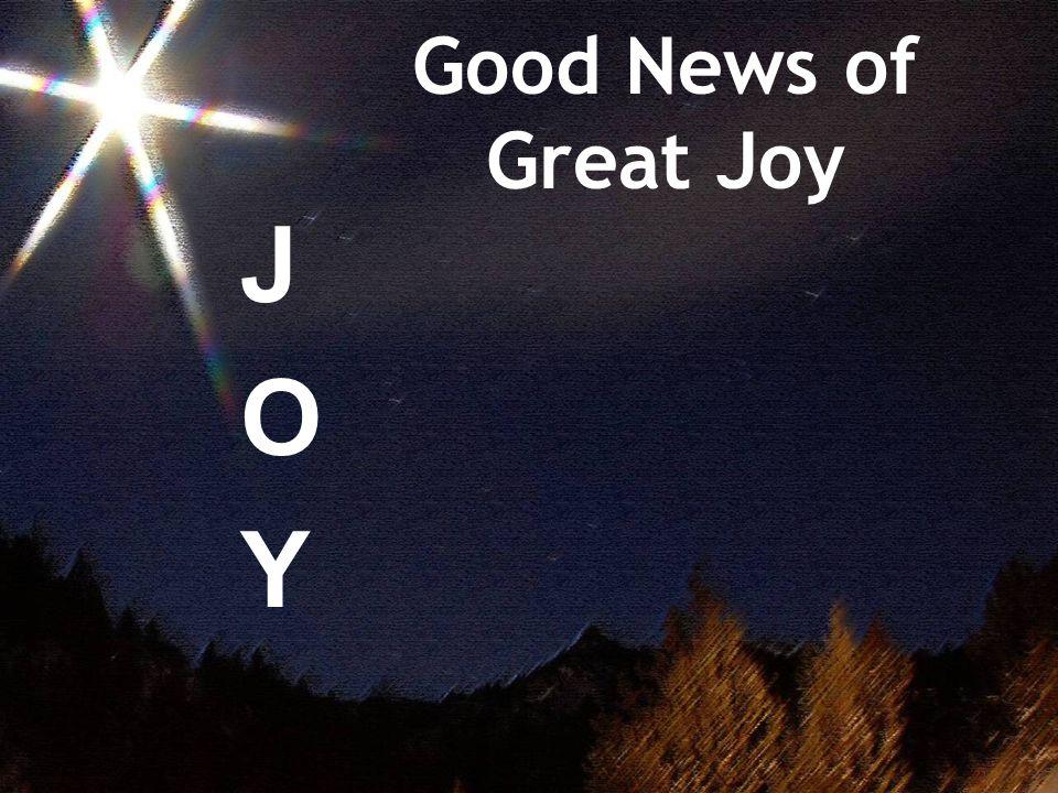 Good News of Great Joy JOYJOY