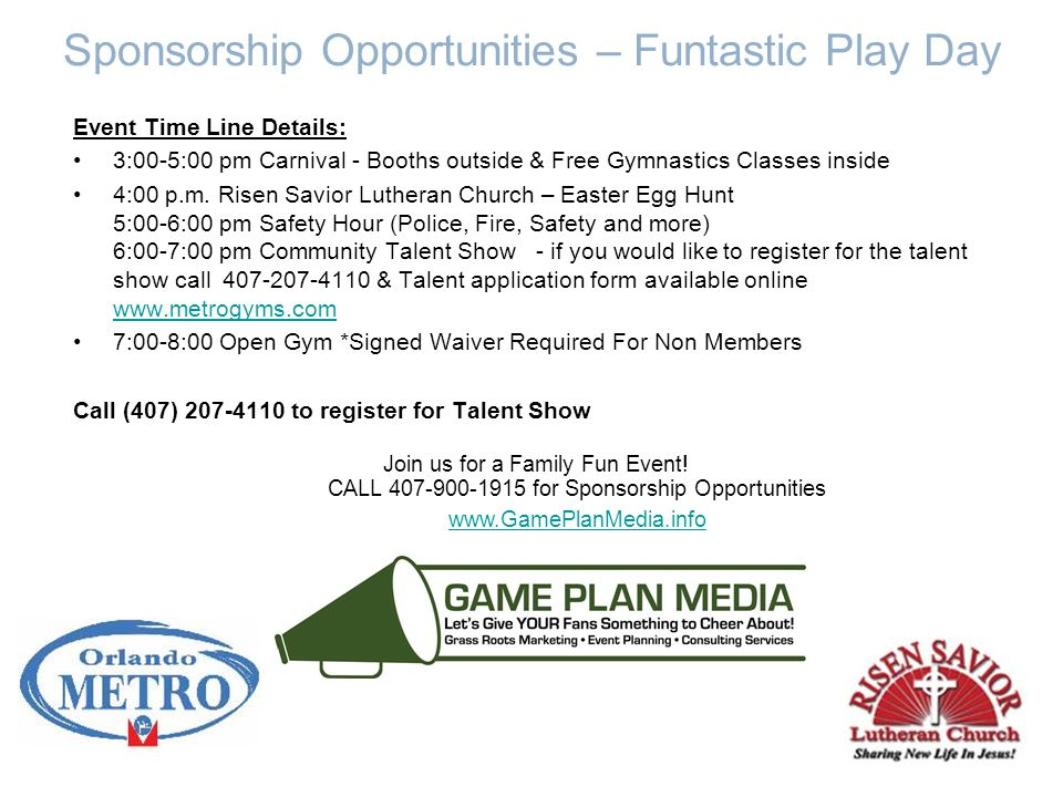 Sponsorship Opportunities – Funtastic Play Day Event Time Line Details: 3:00-5:00 pm Carnival - Booths outside & Free Gymnastics Classes inside 4:00 p.m.