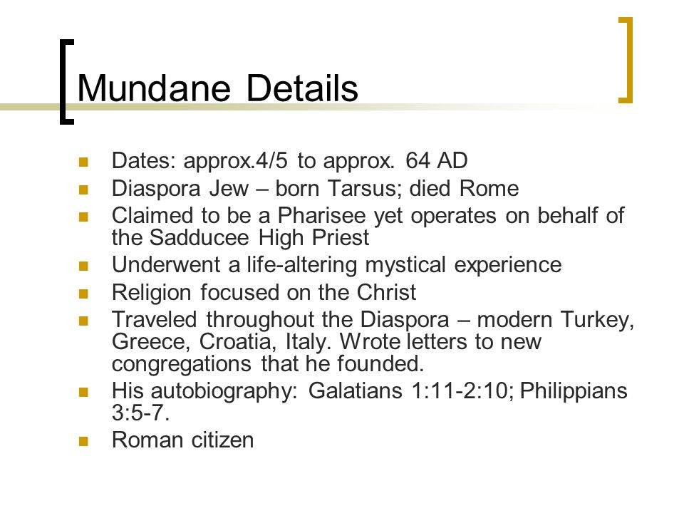 Mundane Details Dates: approx.4/5 to approx.