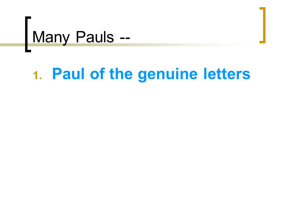 Many Pauls -- 1. Paul of the genuine letters