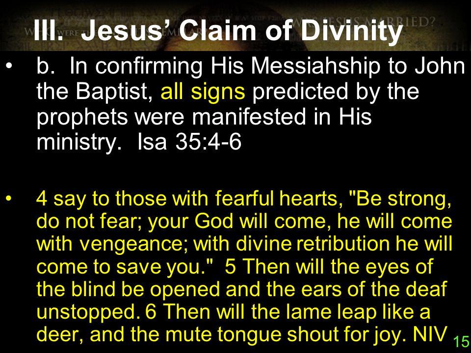 15 III. Jesus' Claim of Divinity b.