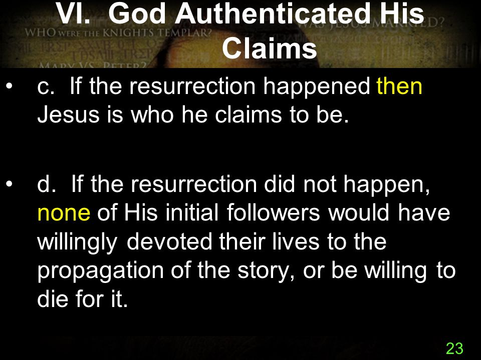 23 VI.God Authenticated His Claims c.