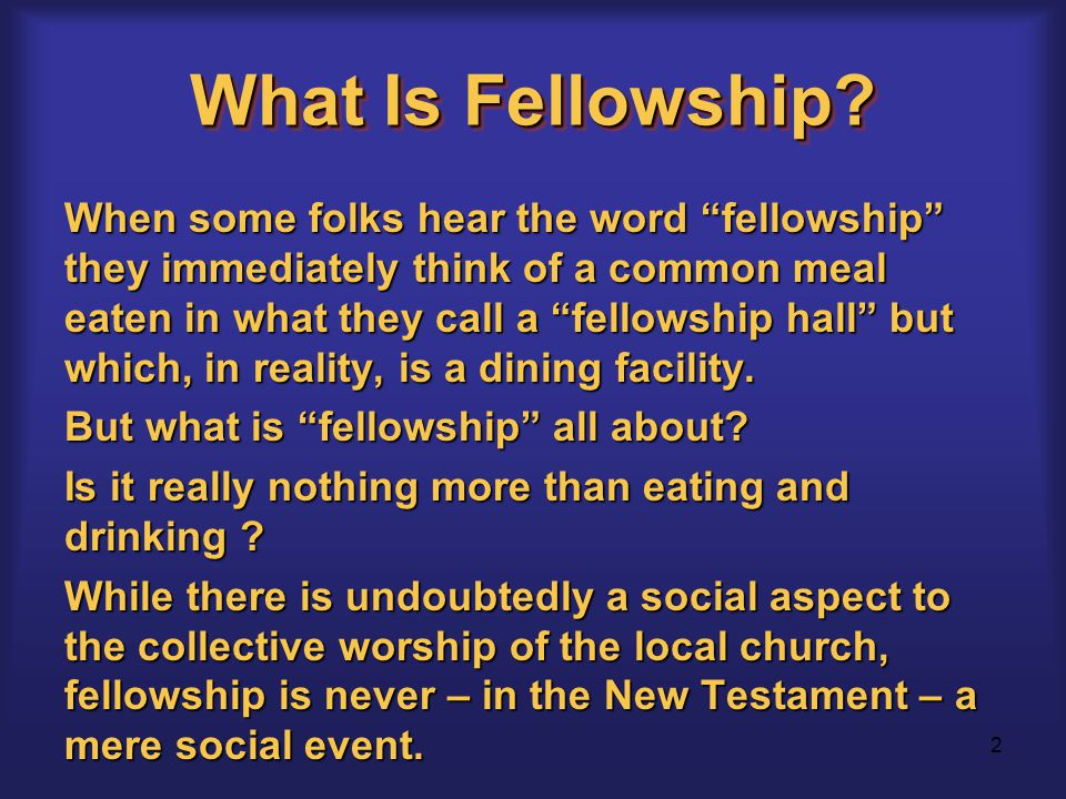 2 What Is Fellowship.