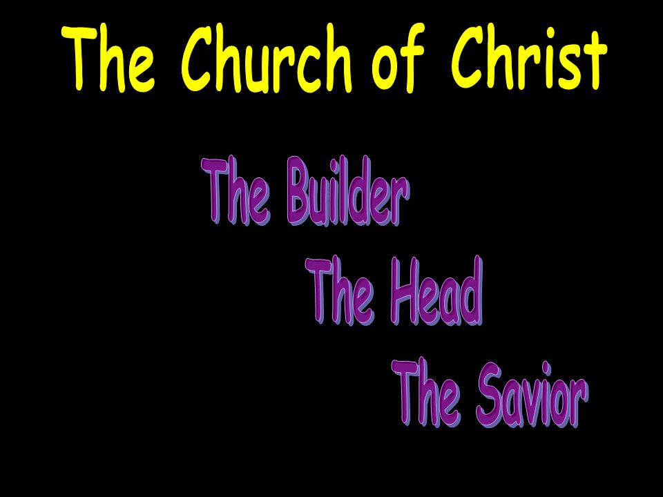 Christ is the only head There is only one head There is one body Eph.4:4 John 12:48 He controls the church through His word