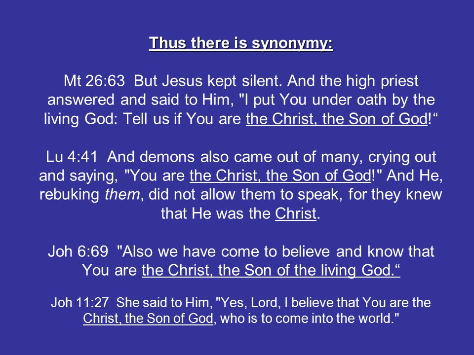 Thus there is synonymy: Thus there is synonymy: Mt 26:63 But Jesus kept silent.