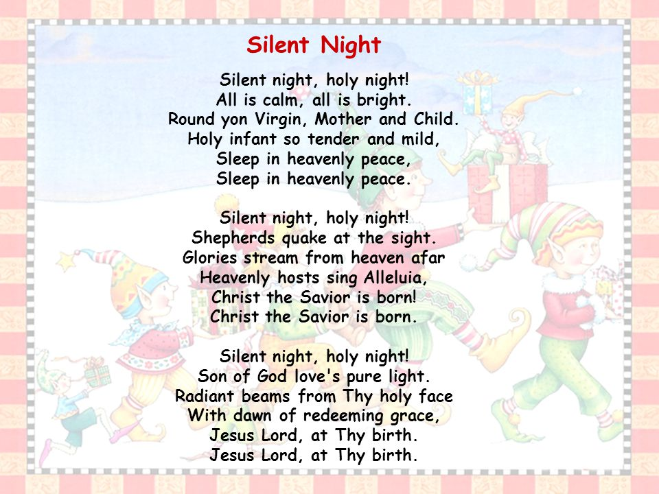 Silent Night Silent night, holy night. All is calm, all is bright.