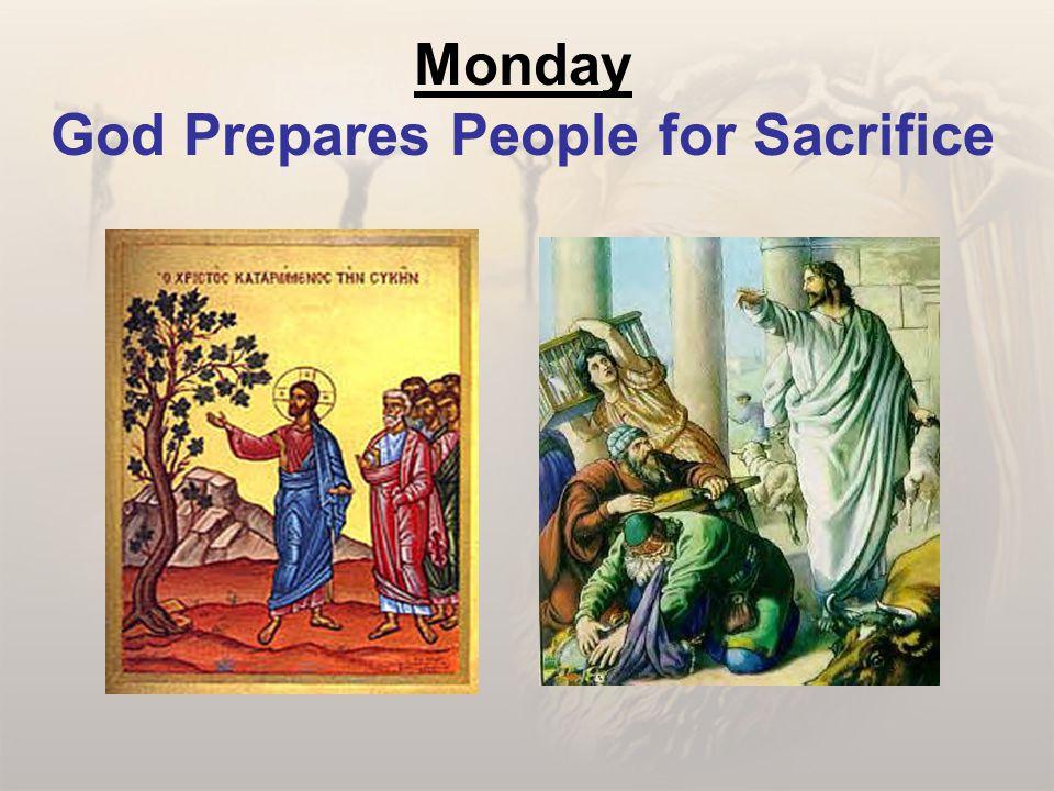 Monday God Prepares People for Sacrifice