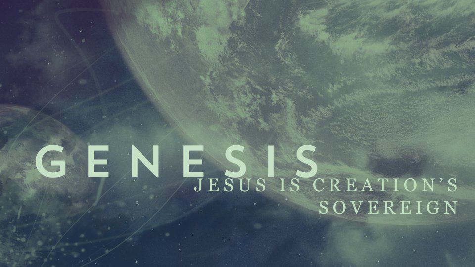JESUS IS CREATION'S SOVEREIGN