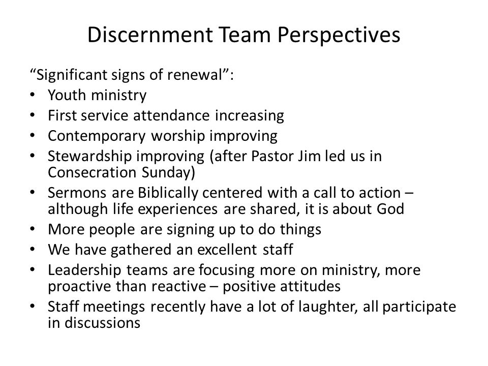 """Discernment Team Perspectives """"Significant signs of renewal"""": Youth ministry First service attendance increasing Contemporary worship improving Stewar"""