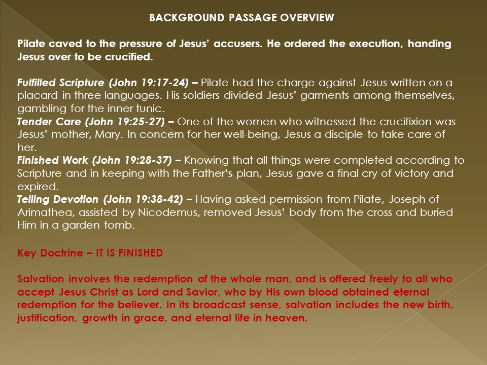BACKGROUND PASSAGE OVERVIEW Pilate caved to the pressure of Jesus' accusers.