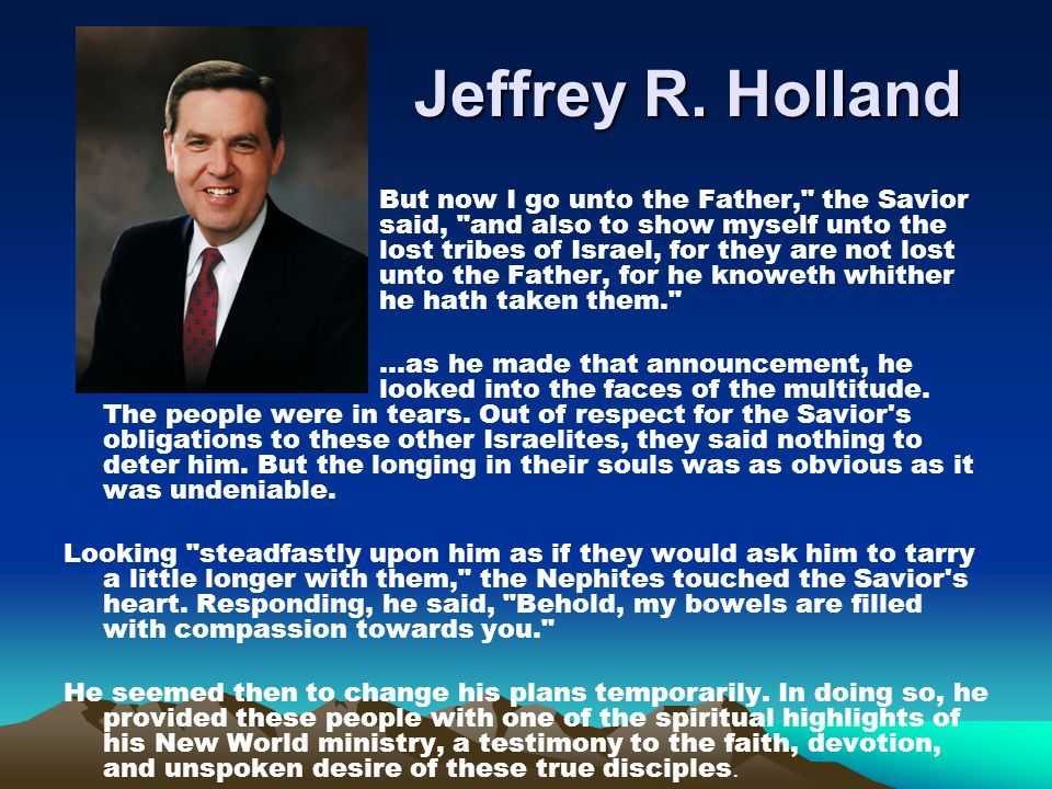 Jeffrey R. Holland But now I go unto the Father,
