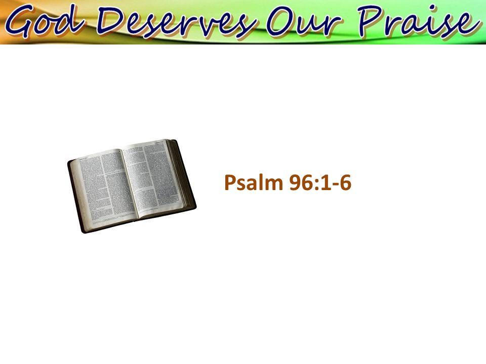 Psalm 96:1-6