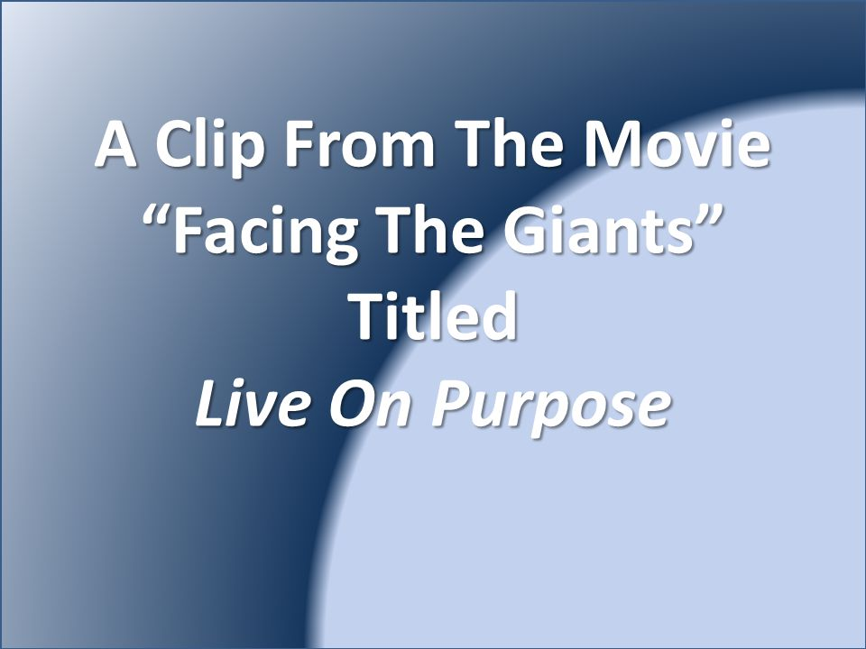 "A Clip From The Movie ""Facing The Giants"" Titled Live On Purpose"