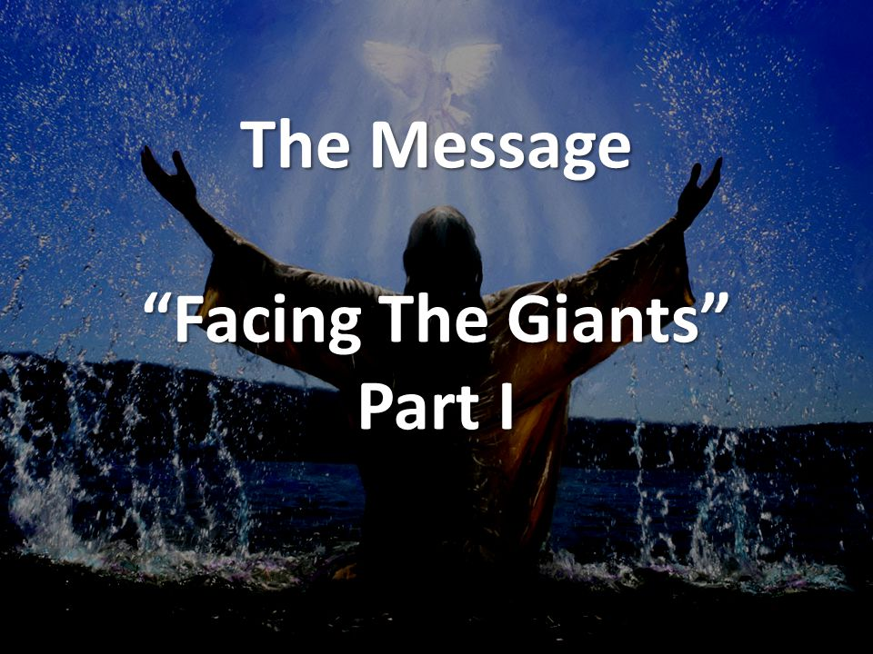 "The Message ""Facing The Giants"" Part I"