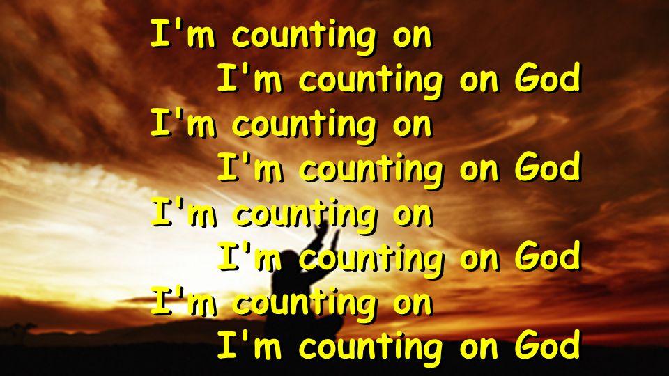I m counting on I m counting on God I m counting on I m counting on God I m counting on I m counting on God I m counting on I m counting on God I m counting on I m counting on God I m counting on I m counting on God I m counting on I m counting on God I m counting on I m counting on God
