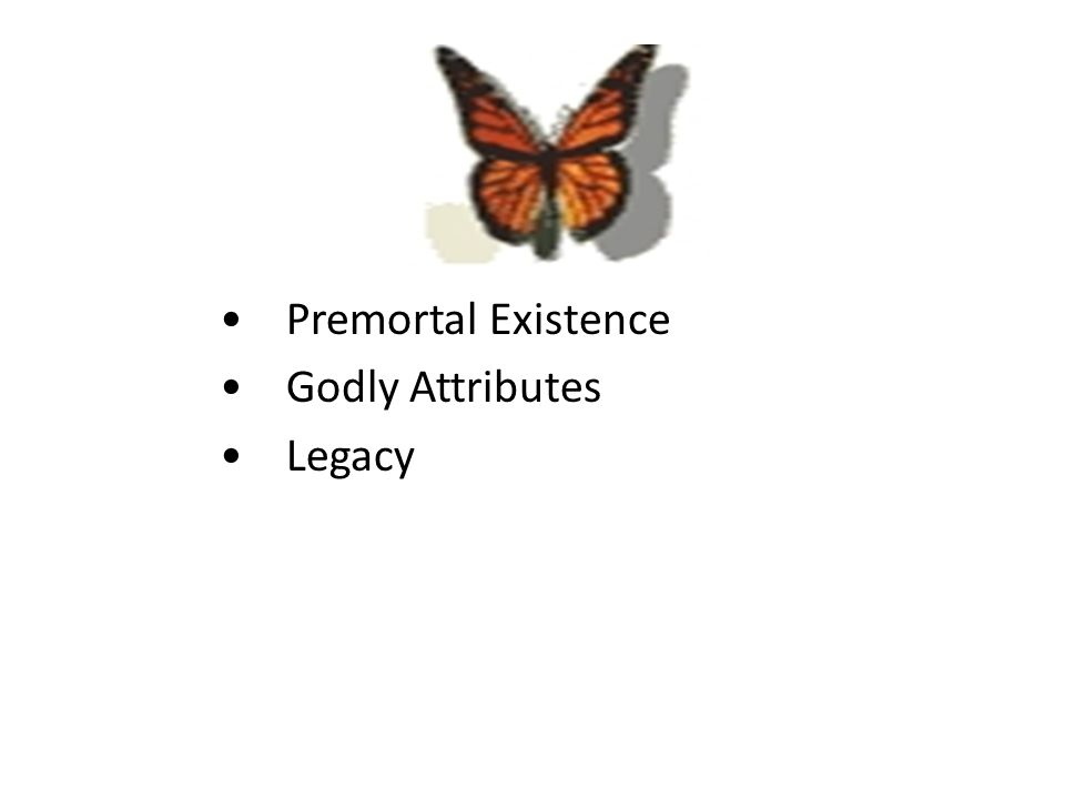 , Premortal Existence Godly Attributes Legacy
