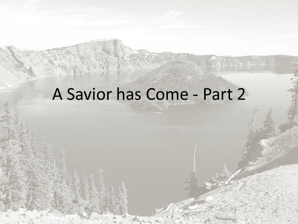 A Savior has Come - Part 2