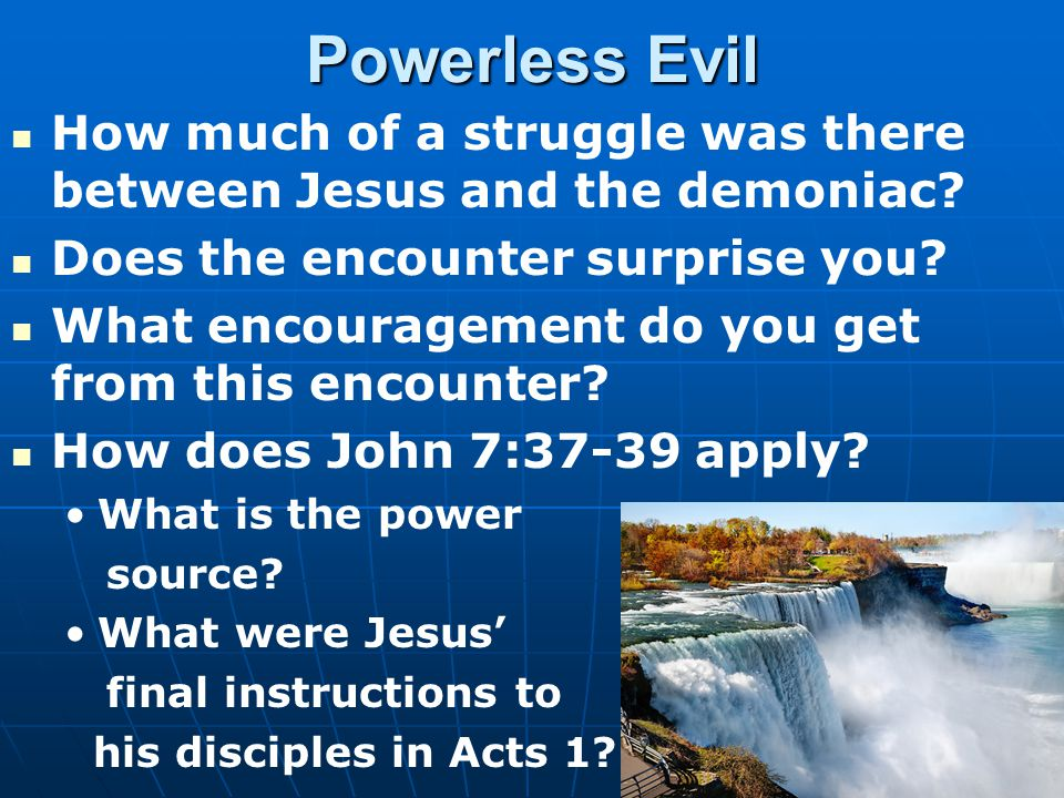 Powerless Evil How much of a struggle was there between Jesus and the demoniac.