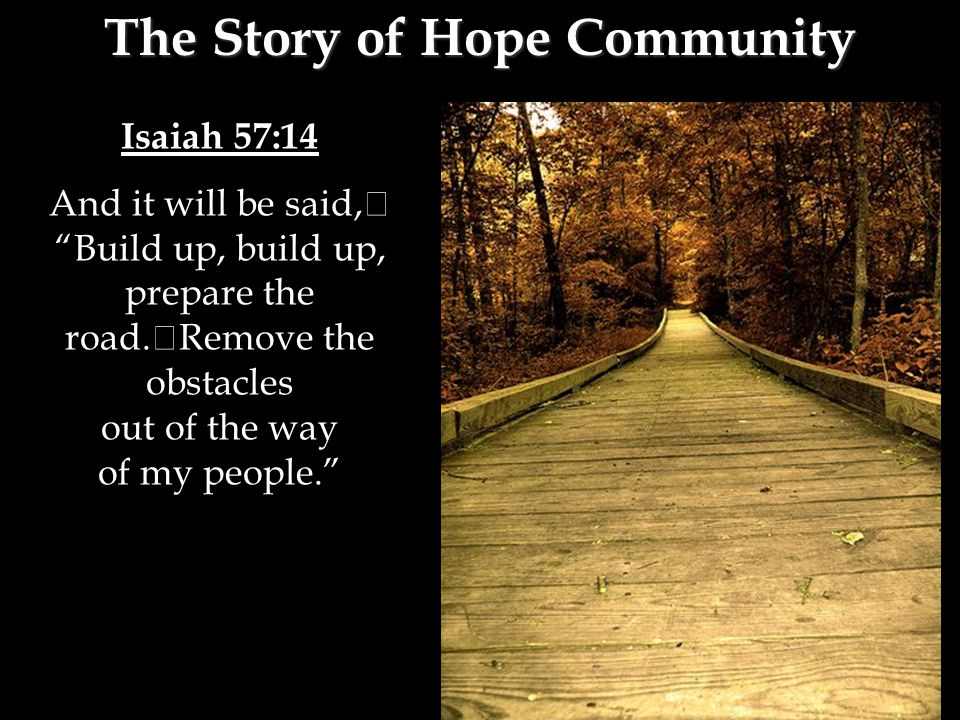 Isaiah 57:14 And it will be said, Build up, build up, prepare the road.