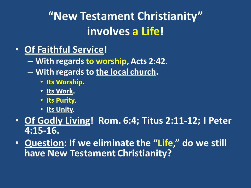 New Testament Christianity involves a Life. Of Faithful Service.